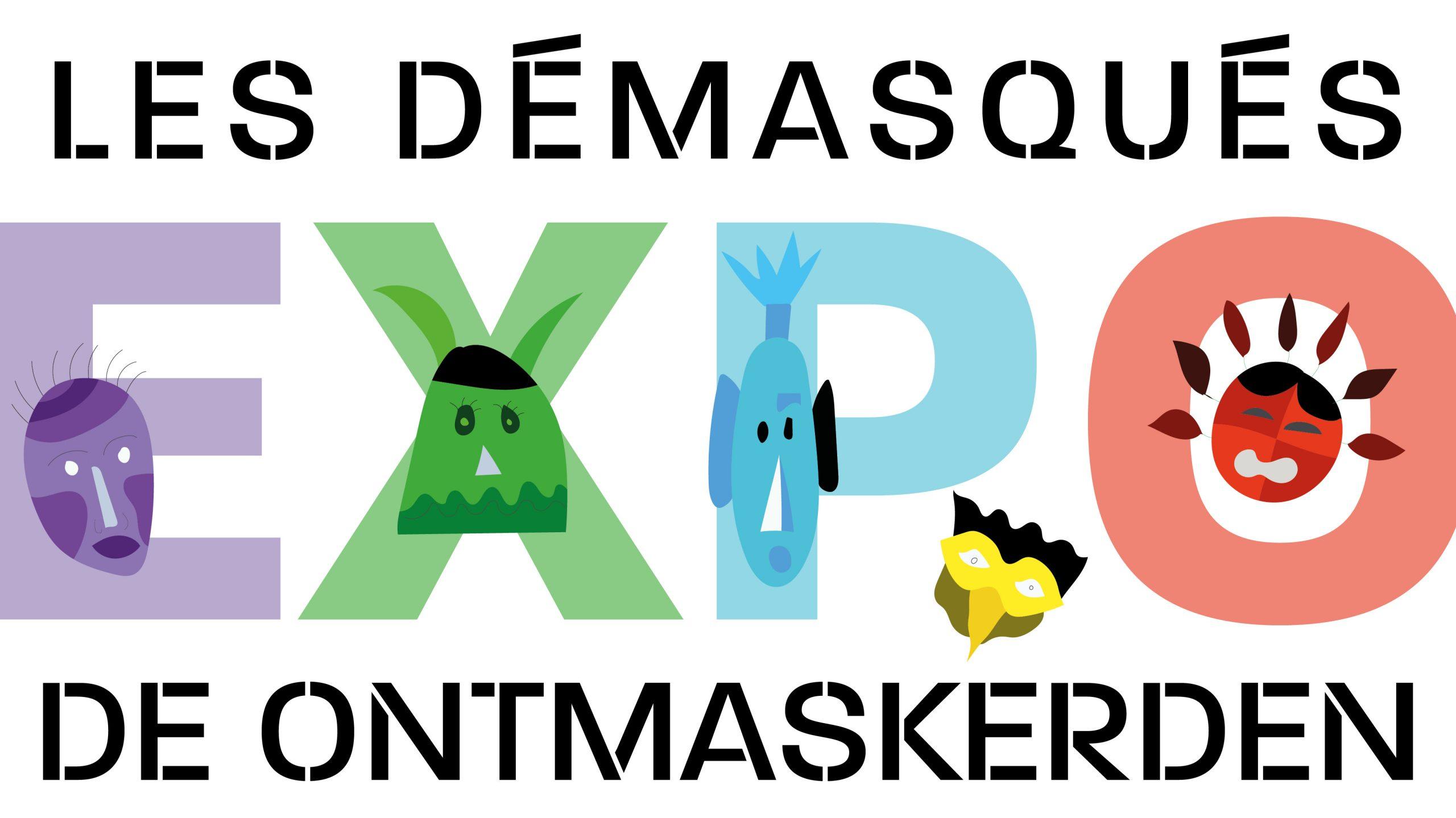 Expo – les démasqués/de ontmaskerden